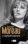 Jeanne Moreau l'impertinente | Sauvard, Jocelyne