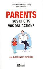 Téléchargez le livre :  Parents : vos droits, vos obligations
