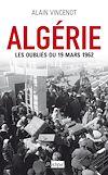 Algérie. Les oubliés du 19 mars 1962