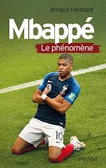 Téléchargez le livre :  Mbappé, le phénomène