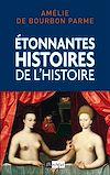 Télécharger le livre :  Etonnantes histoires de l'Histoire