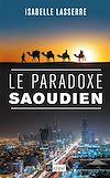 Télécharger le livre :  Le paradoxe saoudien