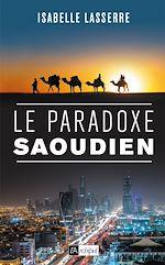 Téléchargez le livre :  Le paradoxe saoudien
