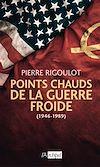 Télécharger le livre :  Points chauds de la guerre froide (1945-1980)