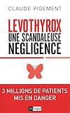 Télécharger le livre :  Levothyrox - Une scandaleuse négligence