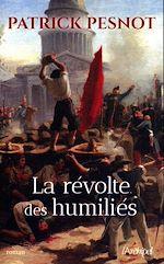 Téléchargez le livre :  La Révolte des humiliés