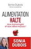 Télécharger le livre :  Alimentation : halte aux mensonges et aux idées reçues !