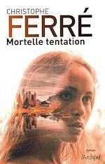 Mortelle tentation | Ferre, Christophe
