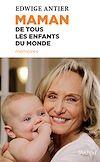 Télécharger le livre :  Maman de tous les enfants du monde