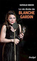 Download this eBook La vie rêvée de Blanche Gardin