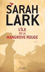 Téléchargez le livre :  L'île de la mangrove rouge