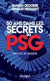Télécharger le livre :  50 ans dans les secrets du PSG