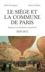 Download this eBook Le siège et la Commune de Paris