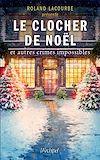 Télécharger le livre :  Le clocher de Noël et autres crimes impossibles