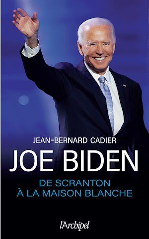 Téléchargez le livre :  Joe Biden, de Scranton à la Maison Blanche
