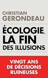 Télécharger le livre :  Écologie, la fin des illusions
