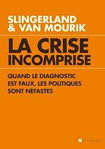 Téléchargez le livre :  La Crise incomprise
