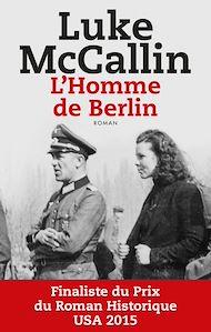 Téléchargez le livre :  L'Homme de Berlin