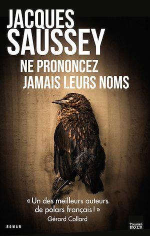 Ne prononcez jamais leurs noms | Saussey, Jacques. Auteur
