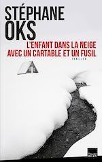 Download this eBook L'Enfant dans la neige avec un cartable et un fusil