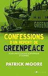 Télécharger le livre :  Confessions d'un repenti de Greenpeace