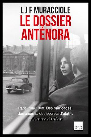 Le dossier Anténora | Muracciole, L J F. Auteur