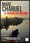 Télécharger le livre :  Le Disparu du Mékong