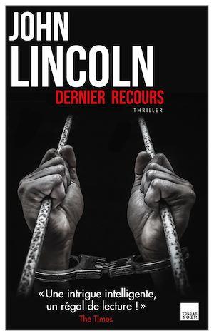 Dernier recours | Lincoln, John. Auteur
