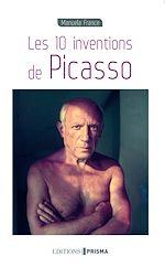 Télécharger cet ebook : Les 10 inventions de Picasso