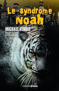 Téléchargez le livre :  Le syndrome Noah
