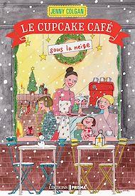 Téléchargez le livre :  Le Cupcake café sous la neige