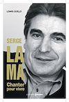 Télécharger le livre :  Serge Lama - Chanter pour vivre