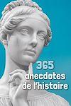Télécharger le livre :  365 anecdotes de l'histoire