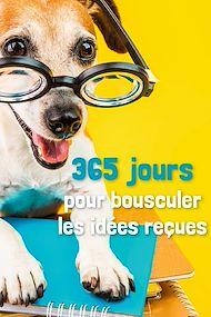 Téléchargez le livre :  365 jours pour bousculer les idées reçues