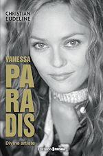 Download this eBook Vanessa Paradis : divine artiste