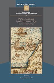 Téléchargez le livre :  Partir en croisade à la fin du Moyen Âge