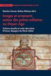 Télécharger le livre :  Images et ornements autour des ordres militaires au MoyenÂge