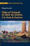 Télécharger le livre :  L'Italie et l'Antiquité du Siècle des lumières à la chute du fascisme
