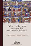 Télécharger le livre :  Cultures villageoises au MoyenÂge et à l'époque moderne