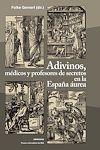 Télécharger le livre :  Adivinos, médicos y profesores de secretos en la España áurea