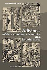 Téléchargez le livre :  Adivinos, médicos y profesores de secretos en la España áurea