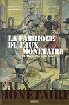Télécharger le livre :  La Fabrique du faux Monétaire