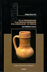Téléchargez le livre :  Villa 1. De la Tarraconaise à la Marche Supérieure d'al-Andalus (IVe-XIe siècle)