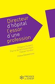 Téléchargez le livre :  Directeur d'hôpital : l'essor d'une profession