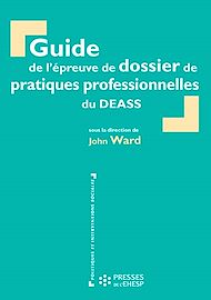 Téléchargez le livre :  Guide de l'épreuve de dossier de pratiques professionnelles du DEASS - 3e édition