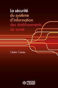 Téléchargez le livre :  La sécurité du système d'information des établissements de santé