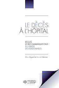 Téléchargez le livre :  Le Décès à l'hôpital - Règles et recommandations à l'usage des personnels