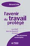Télécharger le livre :  L'Avenir du travail protégé - Les ESAT dans les dispositifs d'emploi - 4e édition