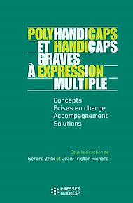 Téléchargez le livre :  Polyhandicaps et handicaps graves à expression multiple - Concepts, prise en charge, accompagnement, solutions