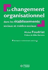 Téléchargez le livre :  Le Changement organisationnel dans les services et établissements sociaux et médico-sociaux - 2e édition